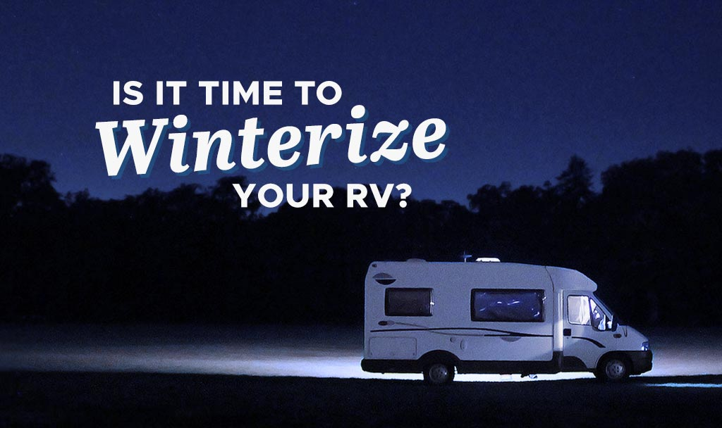Is It Time to Winterize Your RV?