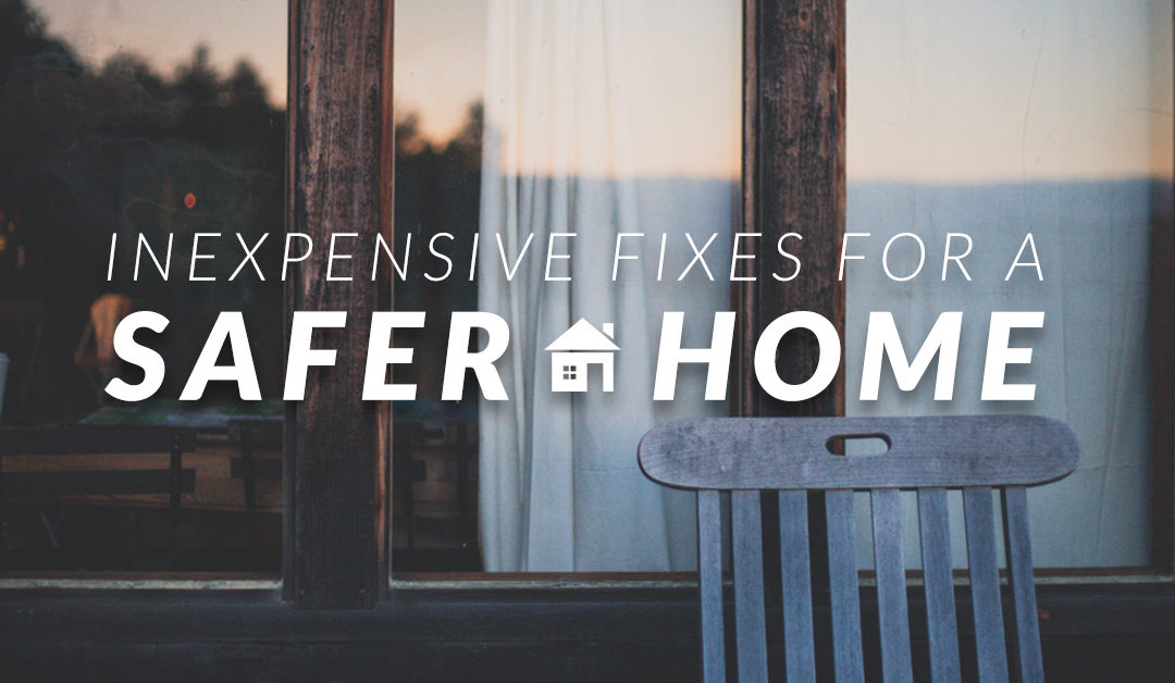 Want a Safer Home? Consider these Inexpensive Fixes