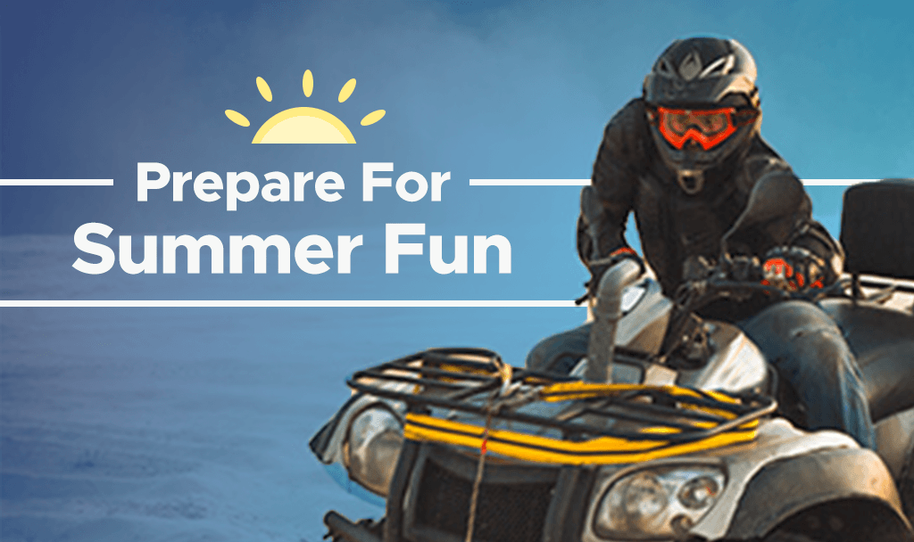 Prepare for Summer Fun On Your ATV & Boat