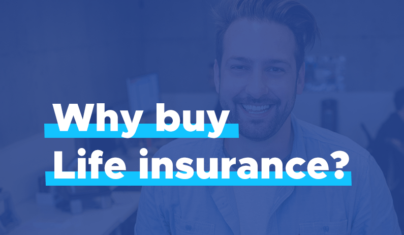 Why Buy Life Insurance?