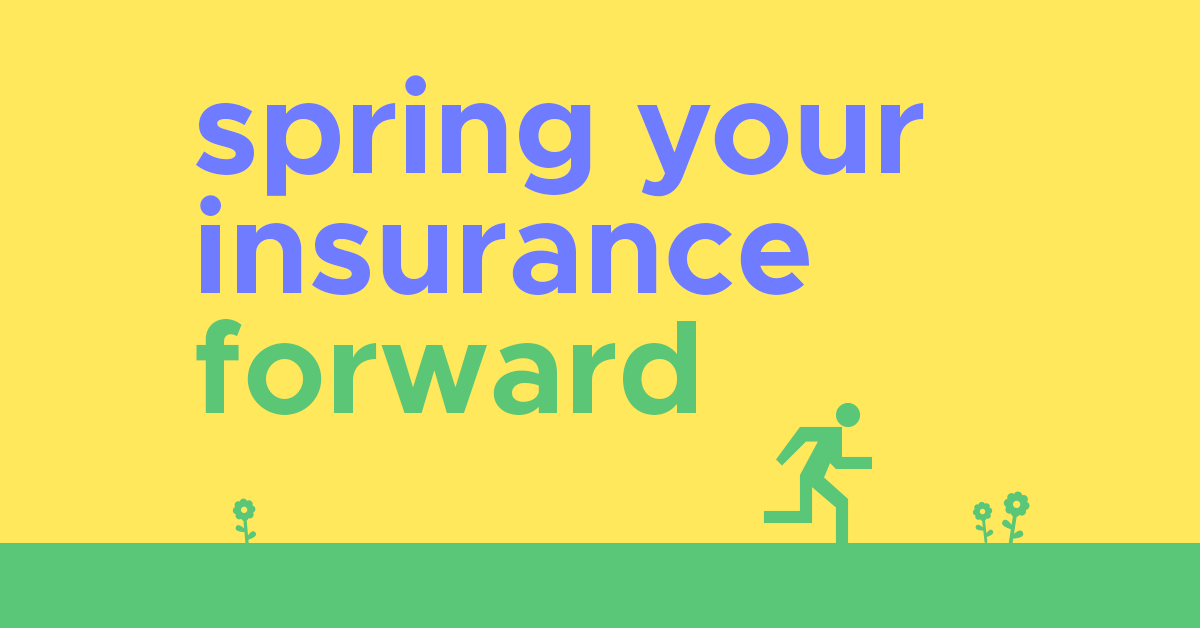 Spring Your Insurance Forward