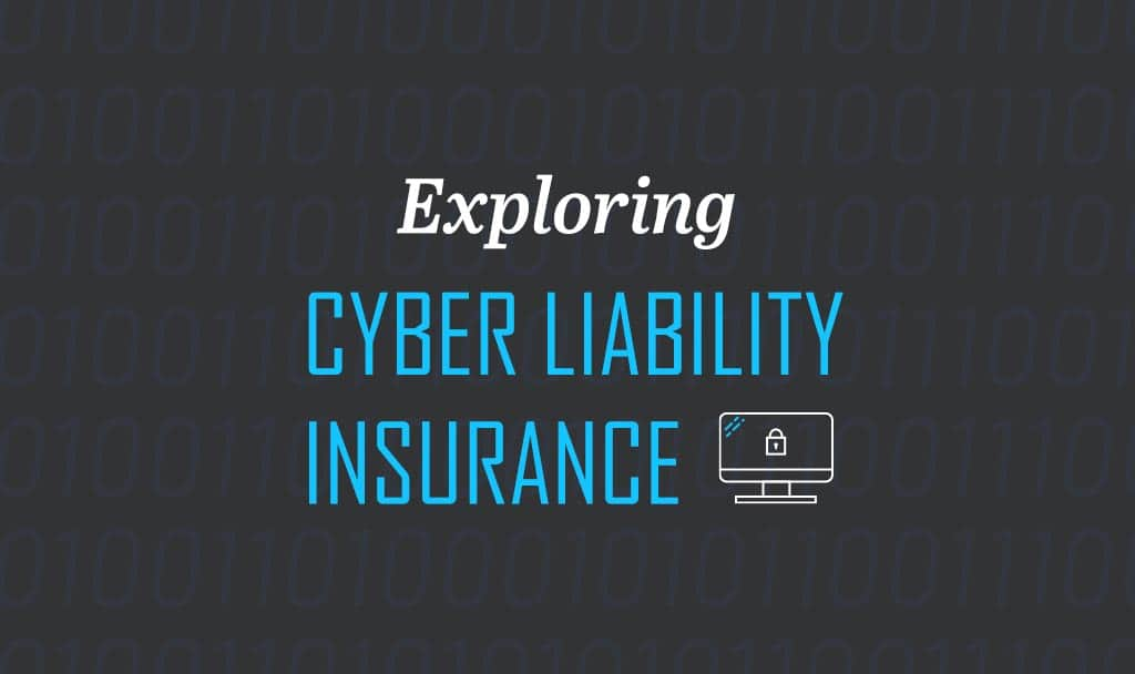 Exploring Cyber Liability Insurance
